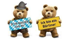 Ted kommt auf bayrisch und berlinerisch ins Kino